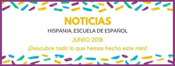 NOTICIAS JUNIO 2018 Hispania, escuela de español