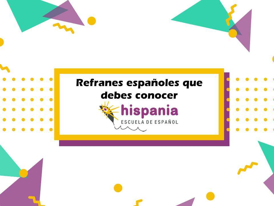 10 Refranes En Español Que Debes Conocer