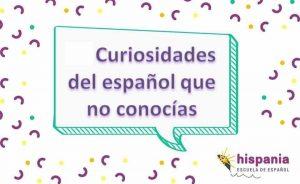 Curiosidades del español que no conocías