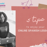 5 Tips to enjoy your online spanish lessons